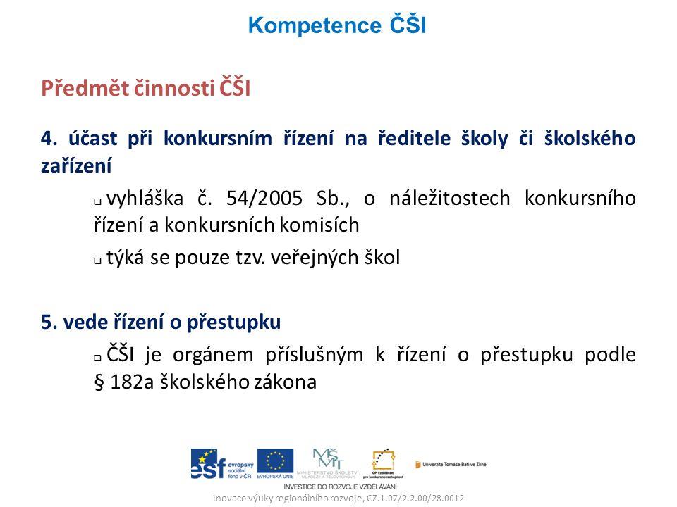 Inovace výuky regionálního rozvoje, CZ.1.07/2.2.00/28.0012 Předmět činnosti ČŠI 4.