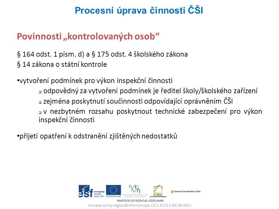"""Inovace výuky regionálního rozvoje, CZ.1.07/2.2.00/28.0012 Povinnosti """"kontrolovaných osob § 164 odst."""