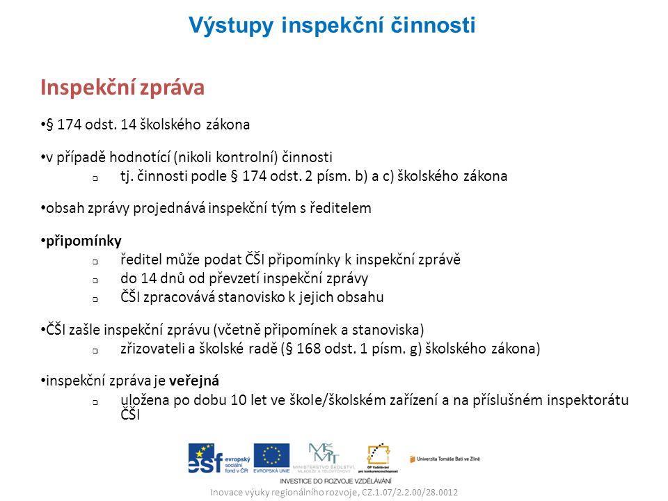 Inovace výuky regionálního rozvoje, CZ.1.07/2.2.00/28.0012 Inspekční zpráva § 174 odst.