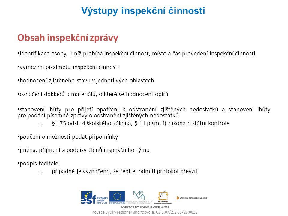 Inovace výuky regionálního rozvoje, CZ.1.07/2.2.00/28.0012 Obsah inspekční zprávy identifikace osoby, u níž probíhá inspekční činnost, místo a čas pro