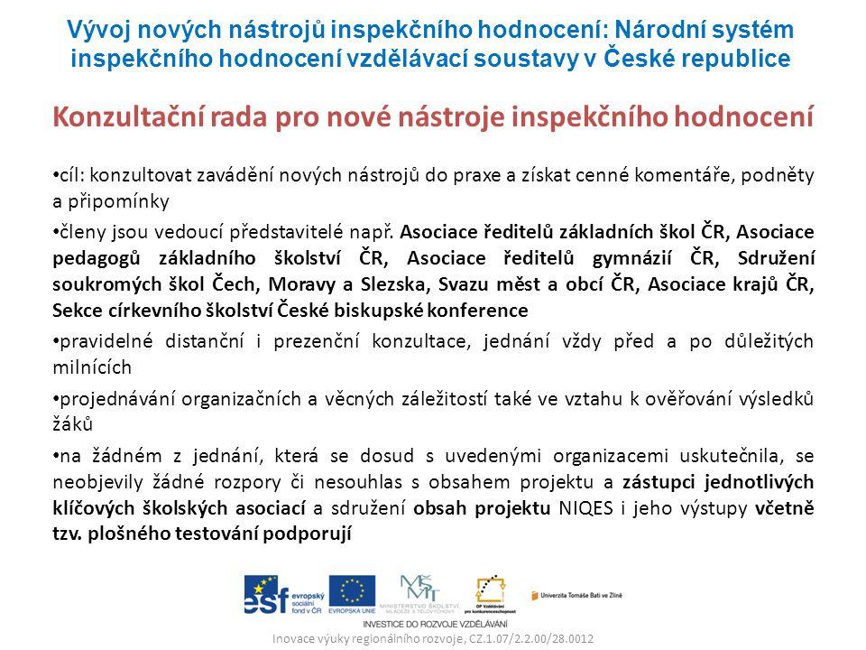 Inovace výuky regionálního rozvoje, CZ.1.07/2.2.00/28.0012 Konzultační rada pro nové nástroje inspekčního hodnocení cíl: konzultovat zavádění nových n