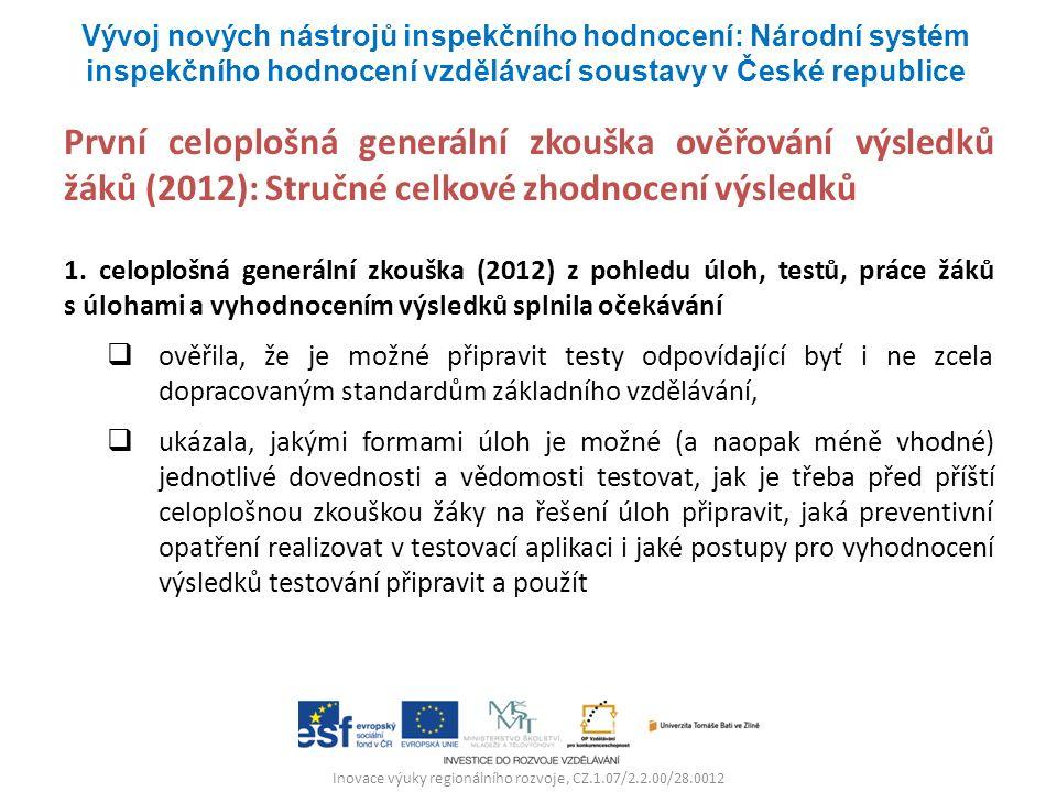 Inovace výuky regionálního rozvoje, CZ.1.07/2.2.00/28.0012 První celoplošná generální zkouška ověřování výsledků žáků (2012): Stručné celkové zhodnocení výsledků 1.