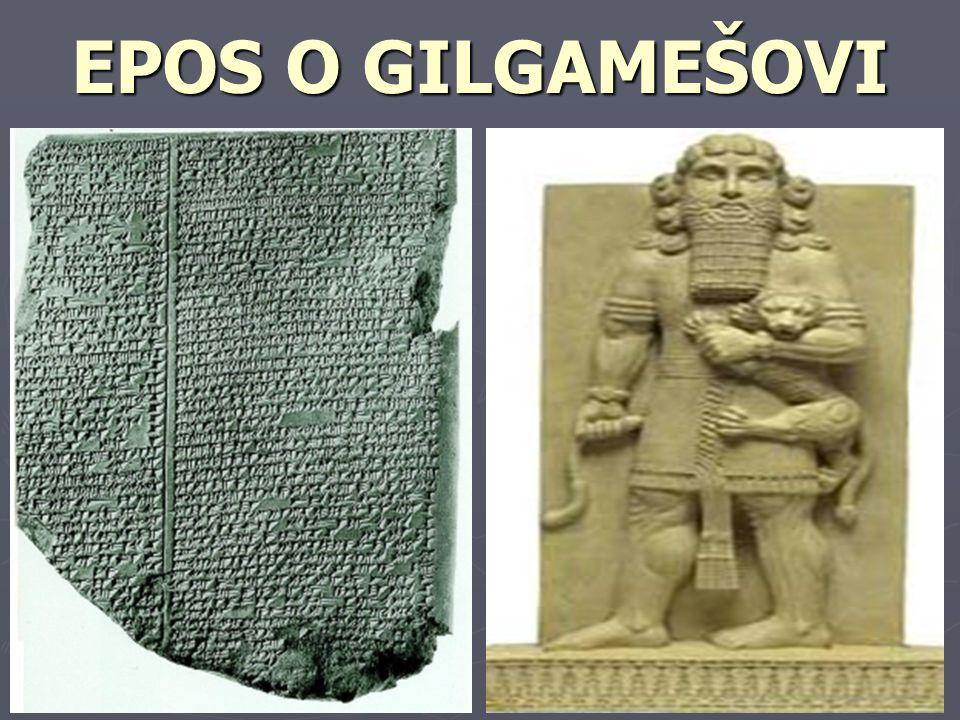 ► nejstarší hrdinský epos na světě ► původně sumersky (3.