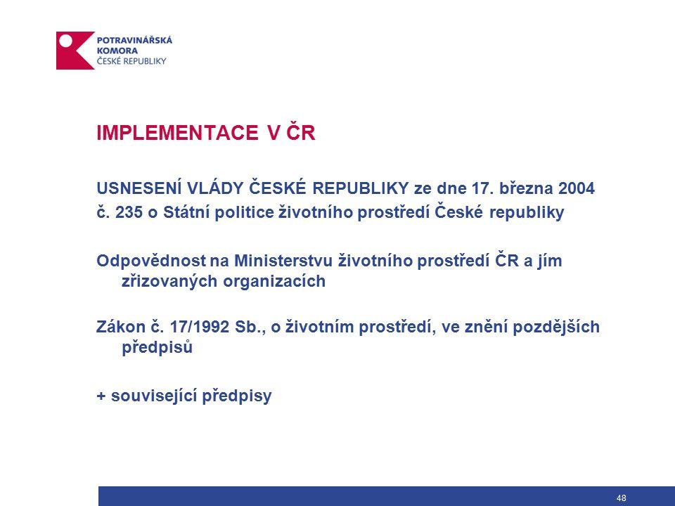 48 IMPLEMENTACE V ČR USNESENÍ VLÁDY ČESKÉ REPUBLIKY ze dne 17.