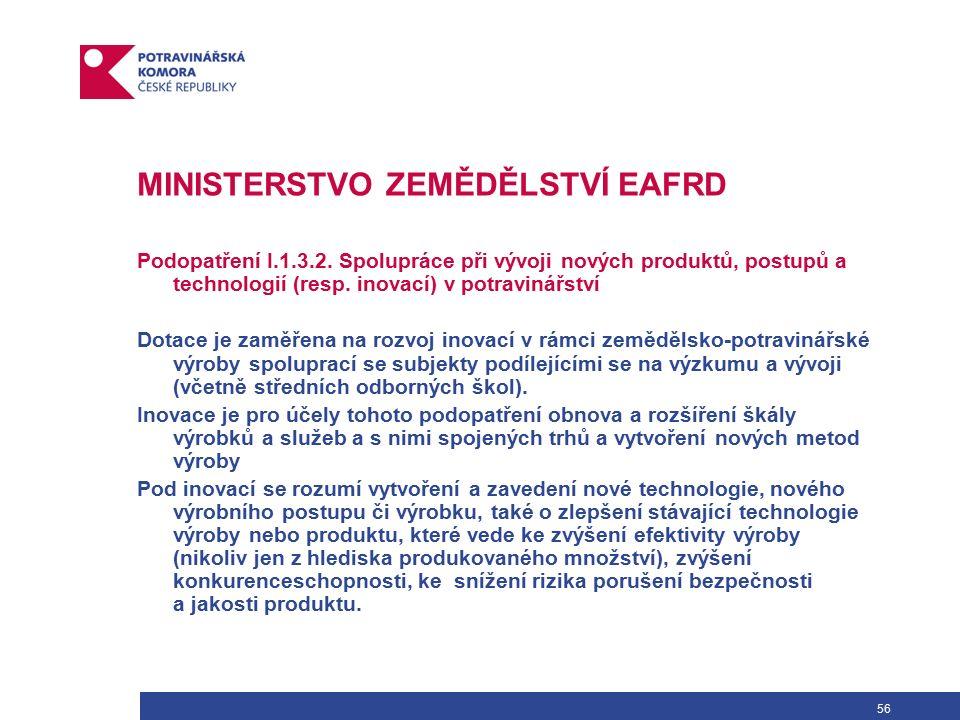 56 MINISTERSTVO ZEMĚDĚLSTVÍ EAFRD Podopatření I.1.3.2.