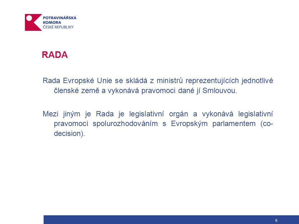 7 RADA Rada se schází v různém uspořádání v závislosti na projednávané agendě.