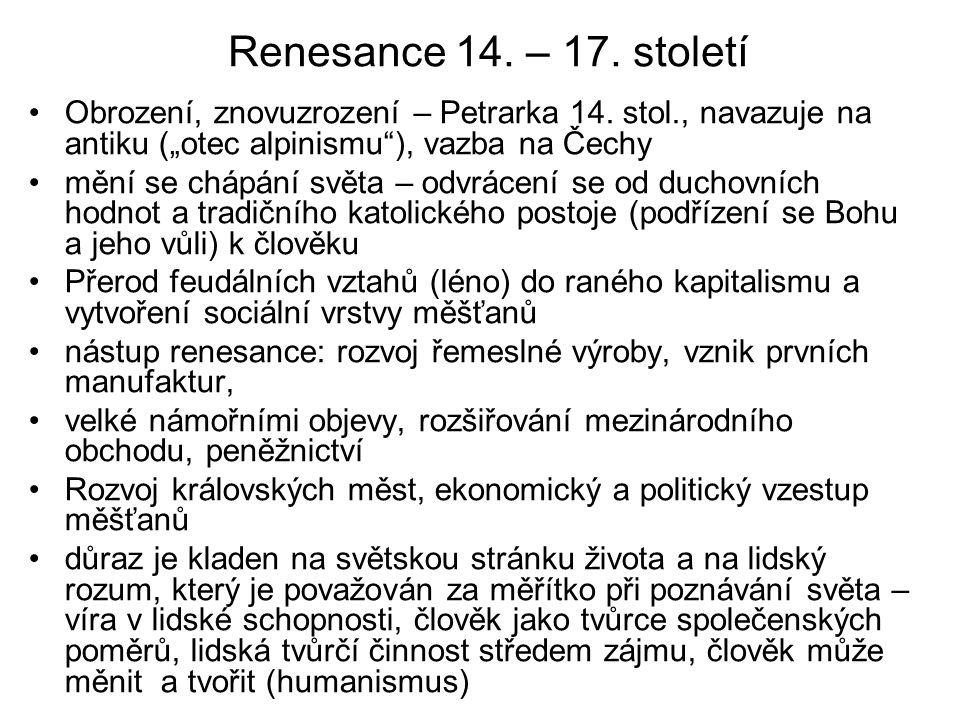 Renesance 14.– 17. století Obrození, znovuzrození – Petrarka 14.