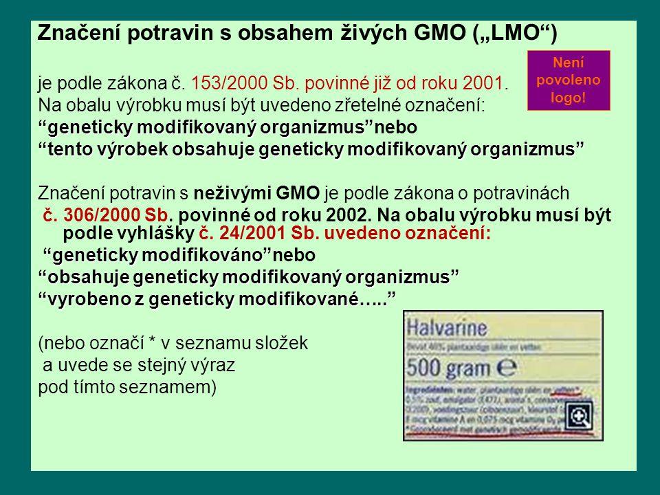 """Značení potravin s obsahem živých GMO (""""LMO ) je podle zákona č."""