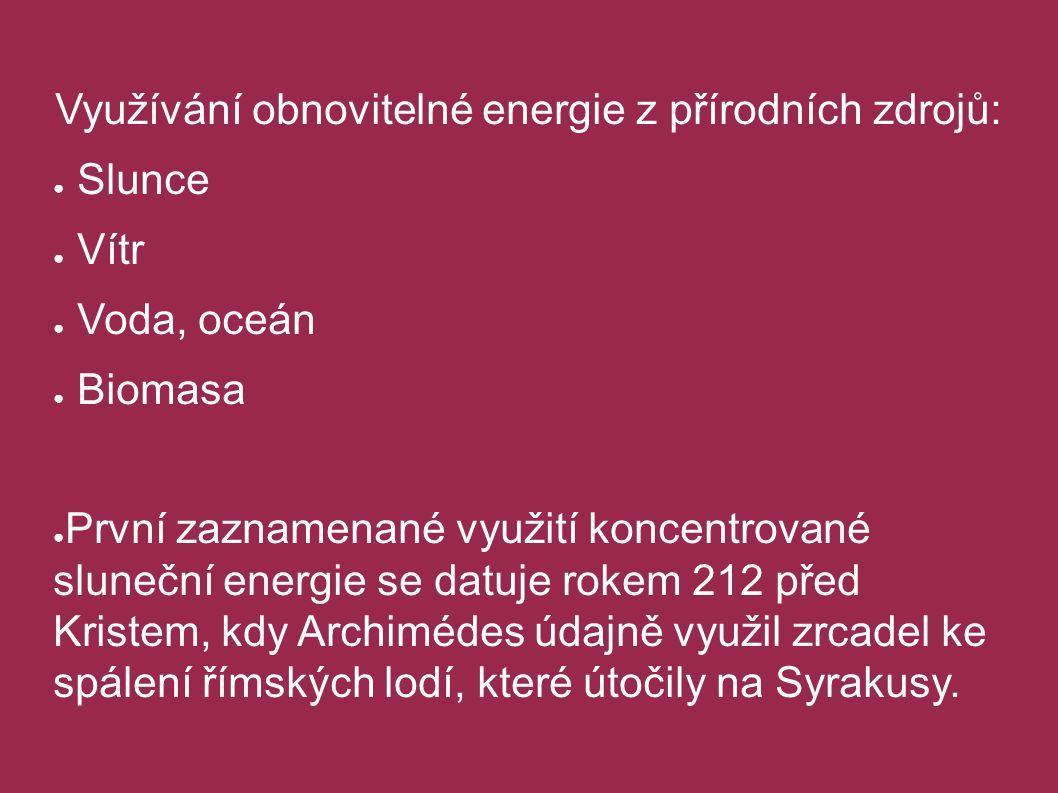 Hlavní globální problémy světa 3. Surovinové a energetické problémy Využívání obnovitelné energie z přírodních zdrojů: ● Slunce ● Vítr ● Voda, oceán ●