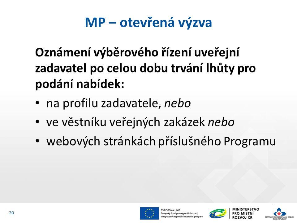 Oznámení výběrového řízení uveřejní zadavatel po celou dobu trvání lhůty pro podání nabídek: na profilu zadavatele, nebo ve věstníku veřejných zakázek nebo webových stránkách příslušného Programu MP – otevřená výzva 20