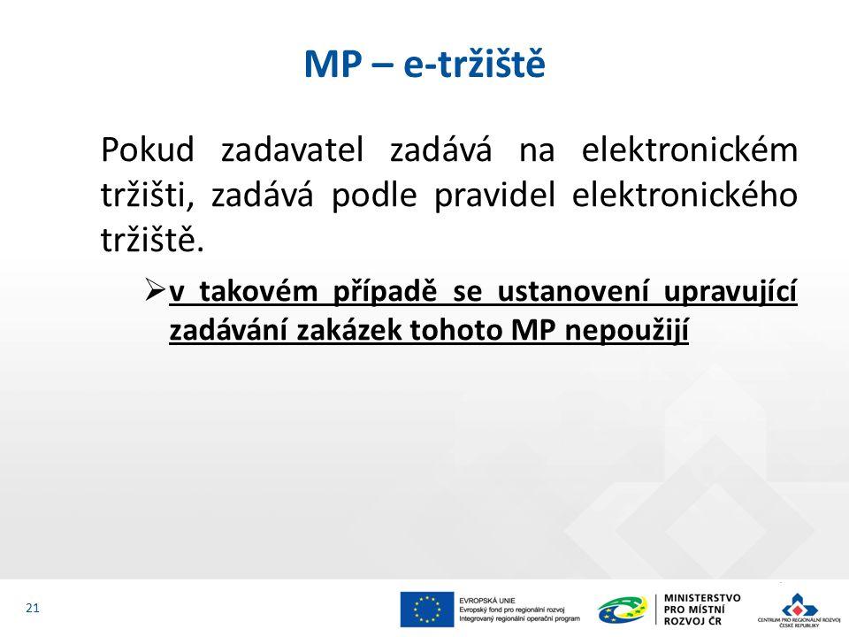 Pokud zadavatel zadává na elektronickém tržišti, zadává podle pravidel elektronického tržiště.  v takovém případě se ustanovení upravující zadávání z
