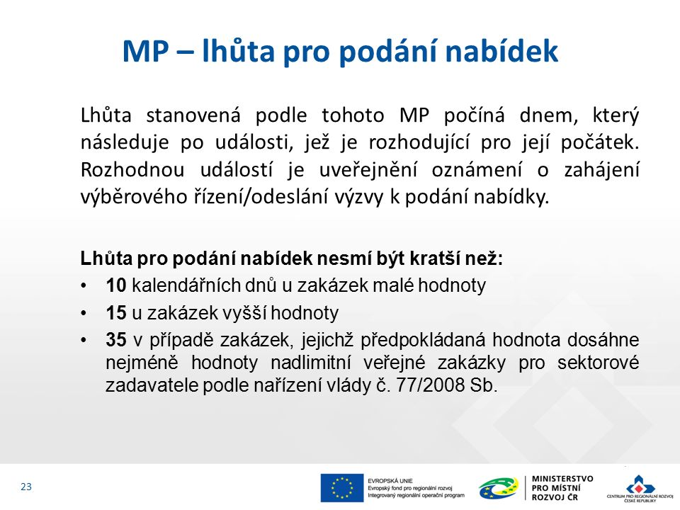 Lhůta stanovená podle tohoto MP počíná dnem, který následuje po události, jež je rozhodující pro její počátek. Rozhodnou událostí je uveřejnění oznáme
