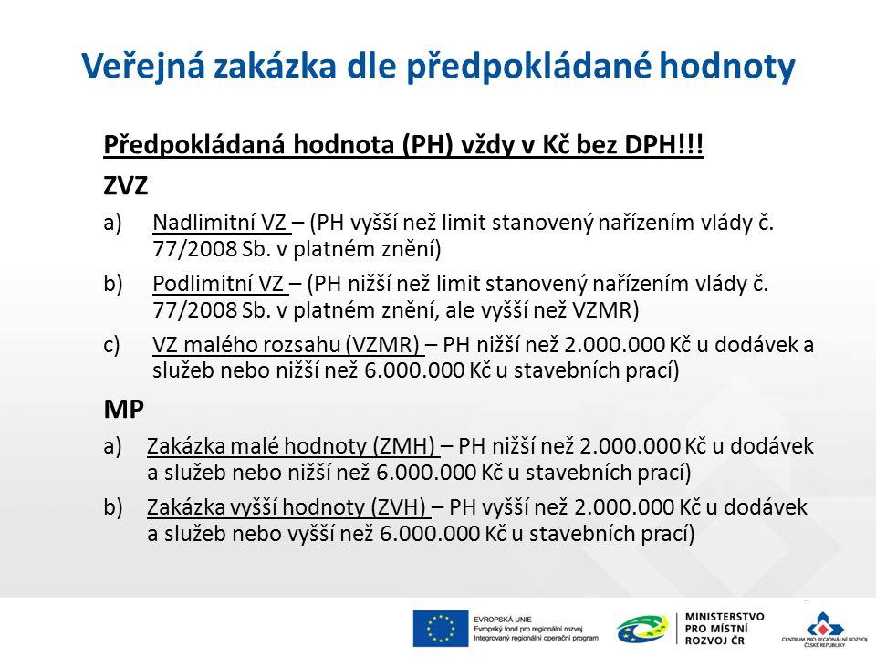 Veřejná zakázka dle předpokládané hodnoty Předpokládaná hodnota (PH) vždy v Kč bez DPH!!.