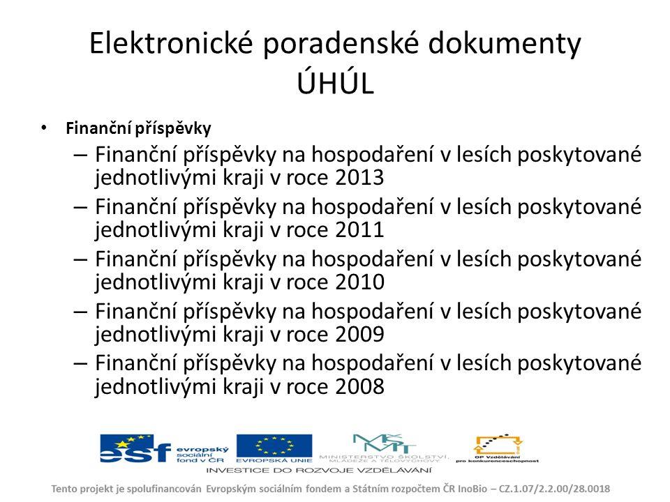 Elektronické poradenské dokumenty ÚHÚL Finanční příspěvky – Finanční příspěvky na hospodaření v lesích poskytované jednotlivými kraji v roce 2013 – Finanční příspěvky na hospodaření v lesích poskytované jednotlivými kraji v roce 2011 – Finanční příspěvky na hospodaření v lesích poskytované jednotlivými kraji v roce 2010 – Finanční příspěvky na hospodaření v lesích poskytované jednotlivými kraji v roce 2009 – Finanční příspěvky na hospodaření v lesích poskytované jednotlivými kraji v roce 2008