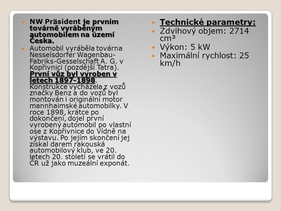 je prvním továrně vyráběným automobilem na území Česka. NW Präsident je prvním továrně vyráběným automobilem na území Česka. První vůz byl vyroben v l