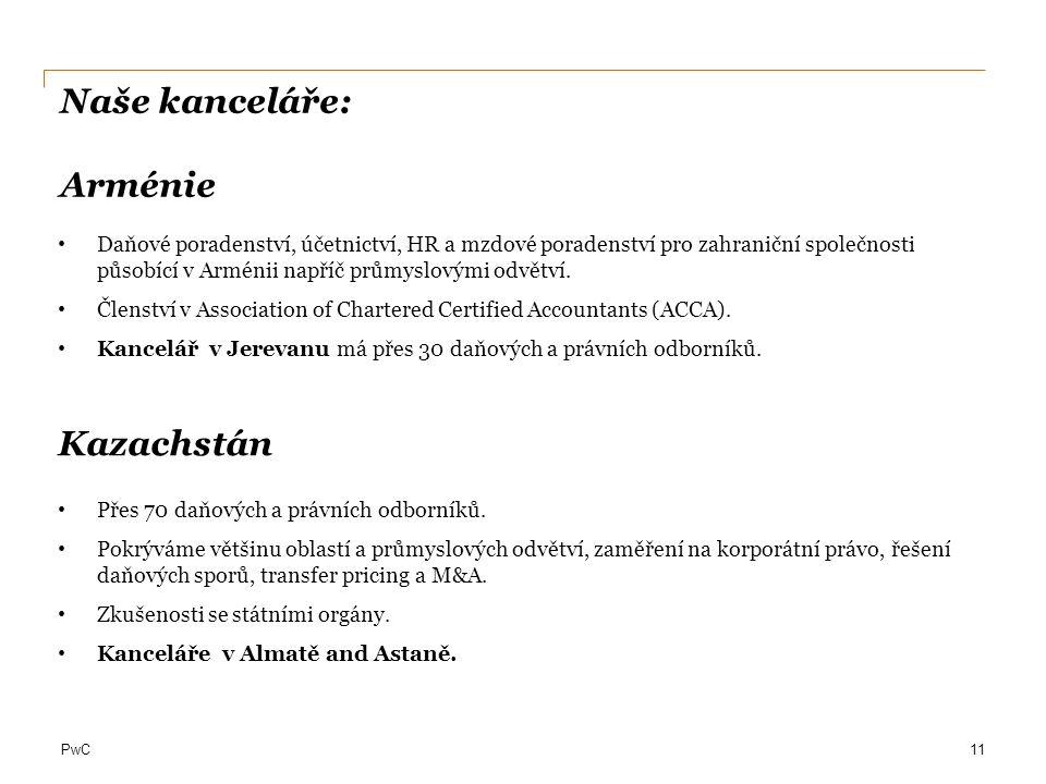 PwC Kazachstán Daňové poradenství, účetnictví, HR a mzdové poradenství pro zahraniční společnosti působící v Arménii napříč průmyslovými odvětví.