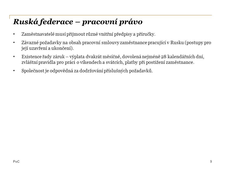 PwC Ruská federace – pracovní právo Zaměstnavatelé musí přijmout různé vnitřní předpisy a příručky.