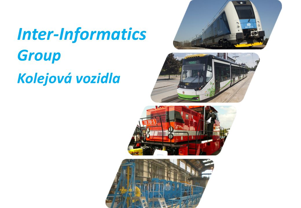 1 Inter-Informatics Group Kolejová vozidla
