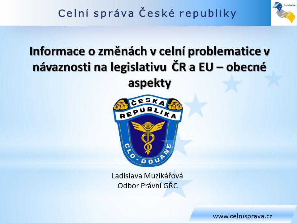 Obecná ustanovení (CKU, DA, IA + CZ) www.celnisprava.cz Čl.
