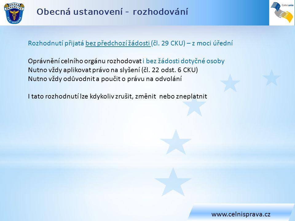Obecná ustanovení - rozhodování www.celnisprava.cz Rozhodnutí přijatá bez předchozí žádosti (čl.