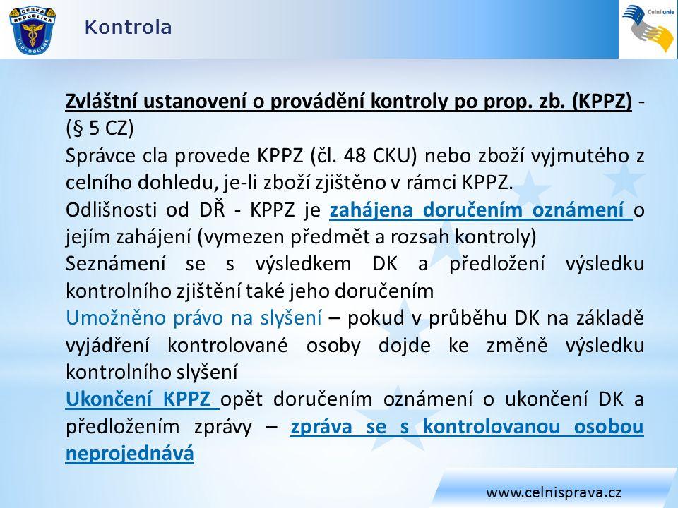 Kontrola www.celnisprava.cz Zvláštní ustanovení o provádění kontroly po prop.