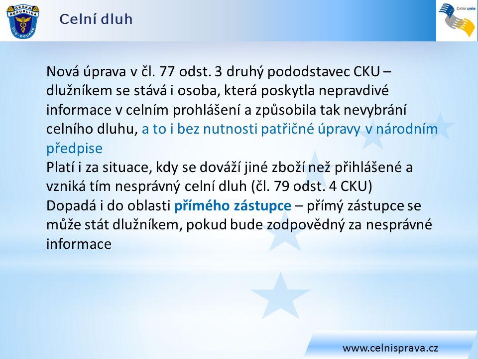 Celní dluh www.celnisprava.cz Nová úprava v čl. 77 odst.