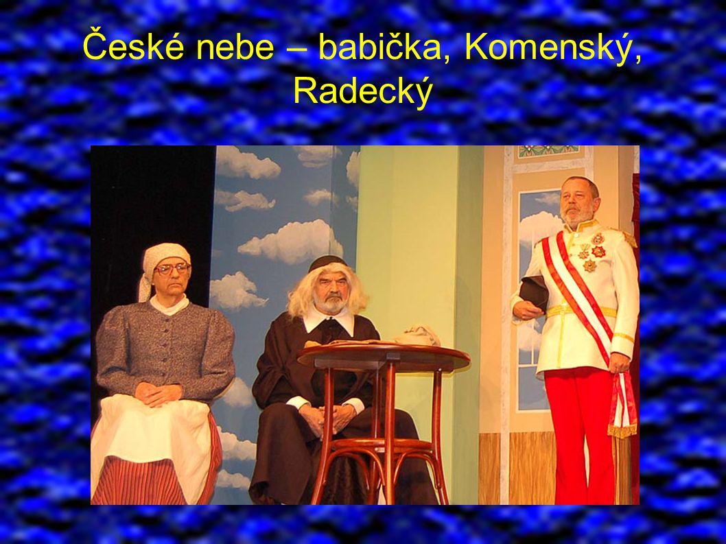 České nebe – babička, Komenský, Radecký