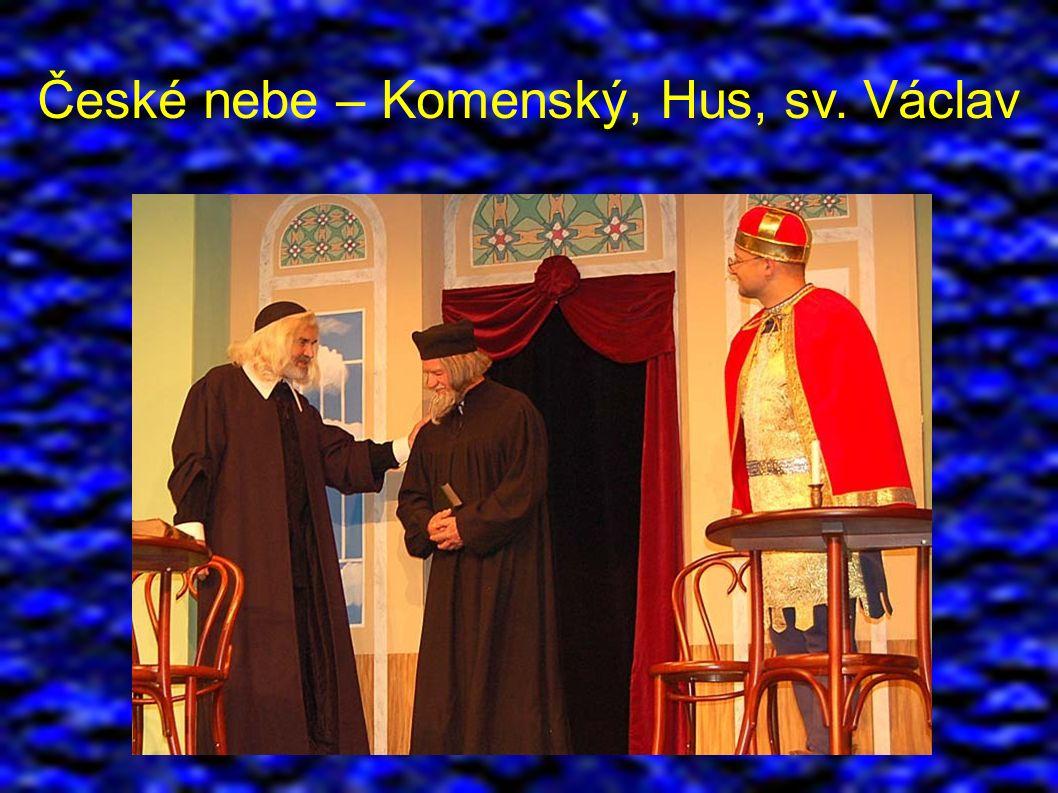 České nebe – Komenský, Hus, sv. Václav