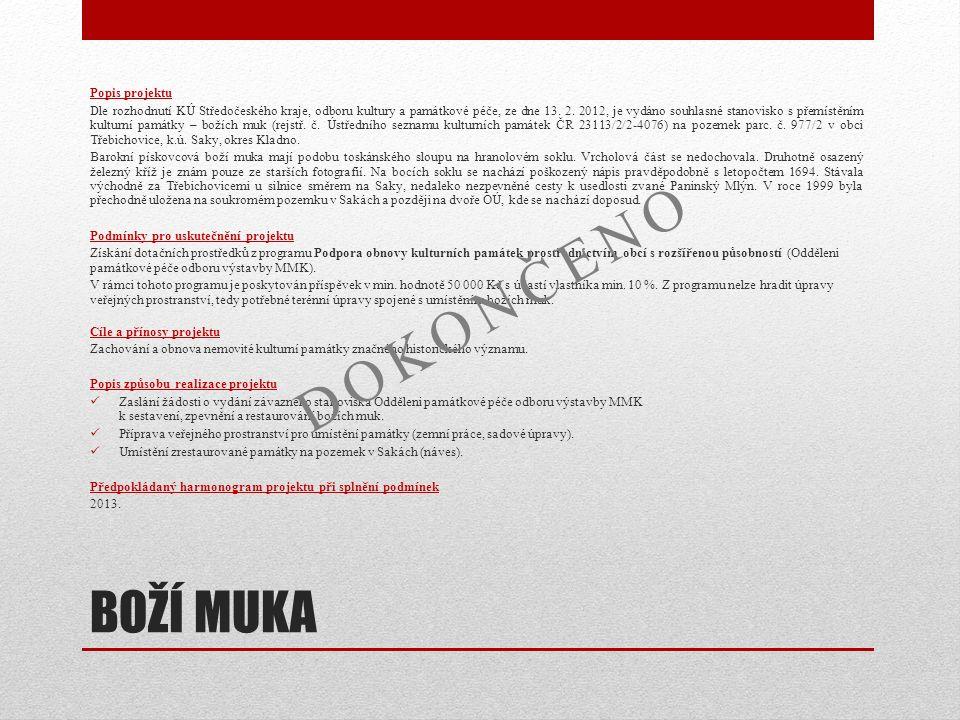 BOŽÍ MUKA Popis projektu Dle rozhodnutí KÚ Středočeského kraje, odboru kultury a památkové péče, ze dne 13. 2. 2012, je vydáno souhlasné stanovisko s