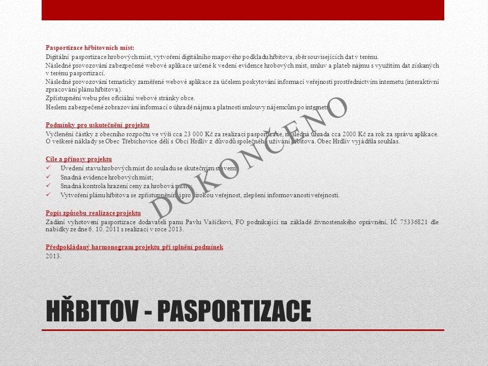 HŘBITOV - PASPORTIZACE Pasportizace hřbitovních míst: Digitální pasportizace hrobových míst, vytvoření digitálního mapového podkladu hřbitova, sběr so
