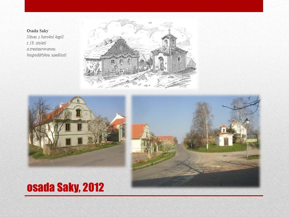 osada Saky, 2012 Osada Saky Náves s barokní kaplí z 18. století a zrestaurovanou hospodářskou usedlostí
