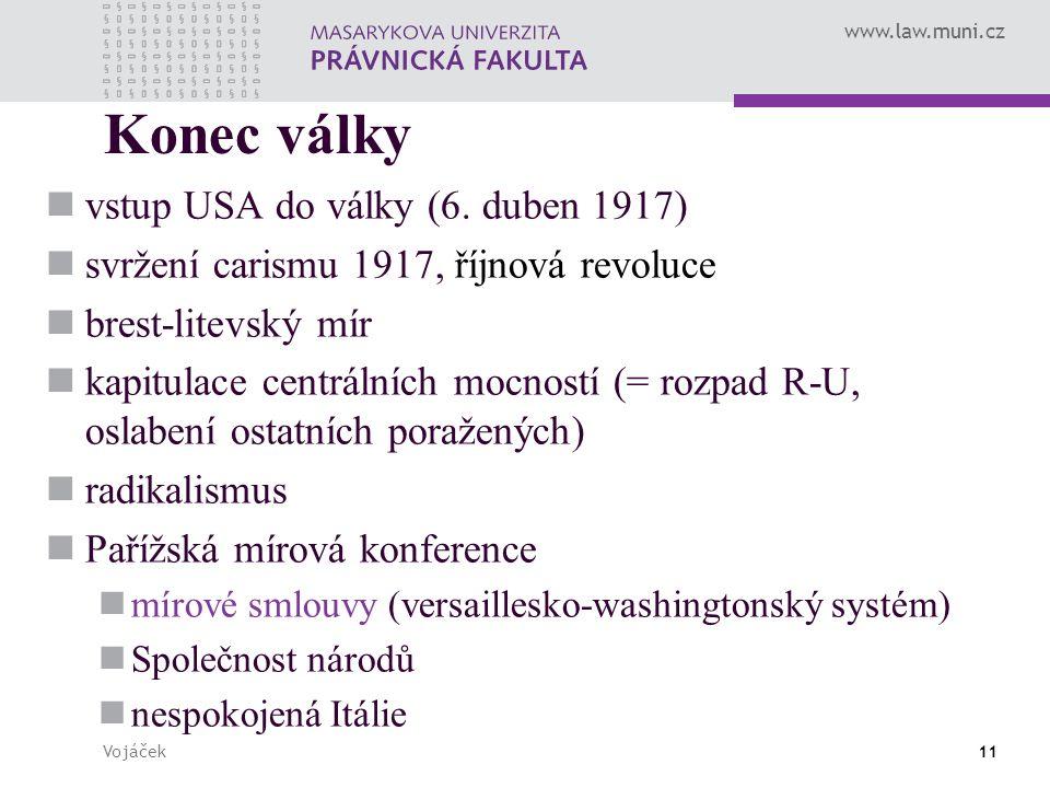 www.law.muni.cz Vojáček11 Konec války vstup USA do války (6.