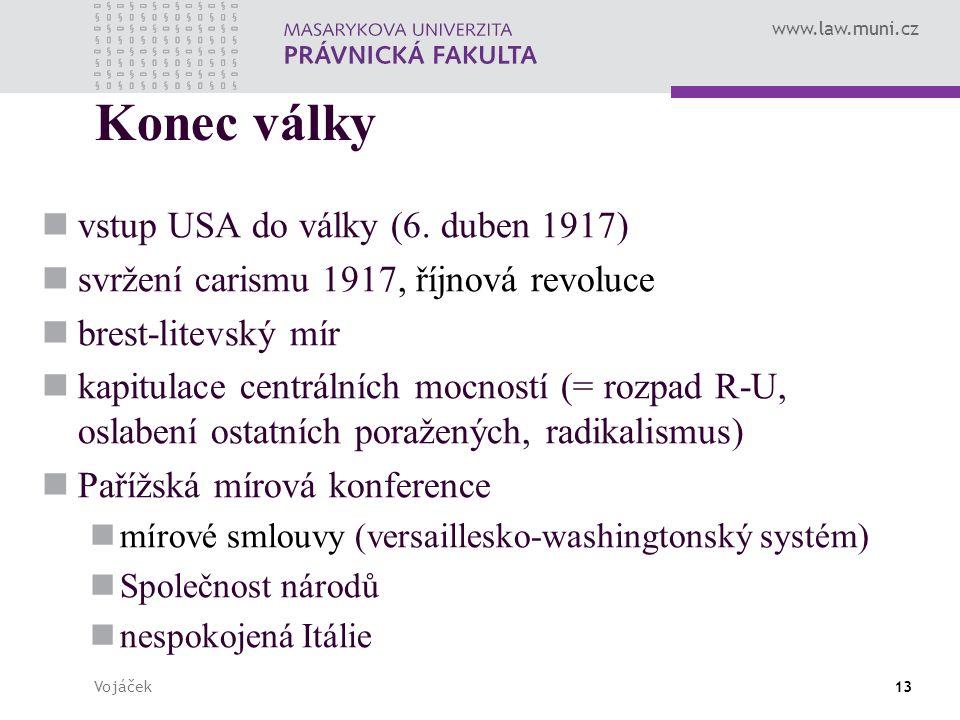 www.law.muni.cz Vojáček13 Konec války vstup USA do války (6.