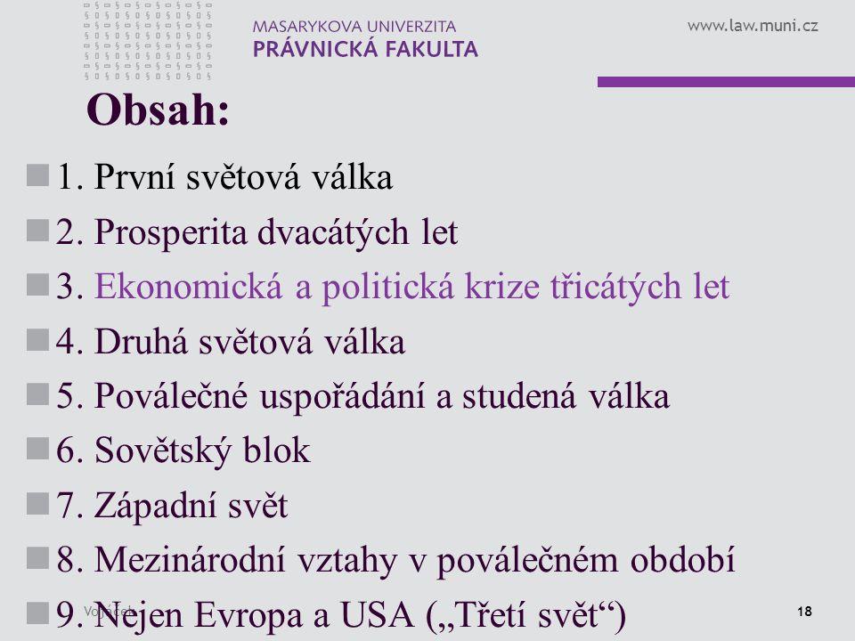 www.law.muni.cz Vojáček18 Obsah: 1. První světová válka 2.