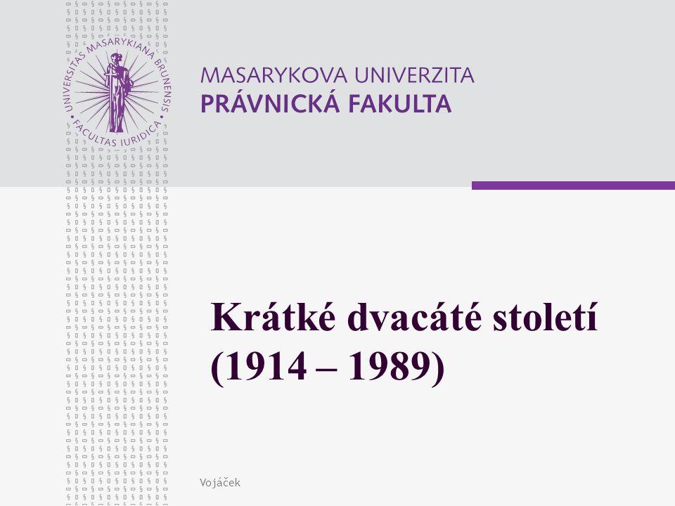 Vojáček Krátké dvacáté století (1914 – 1989)