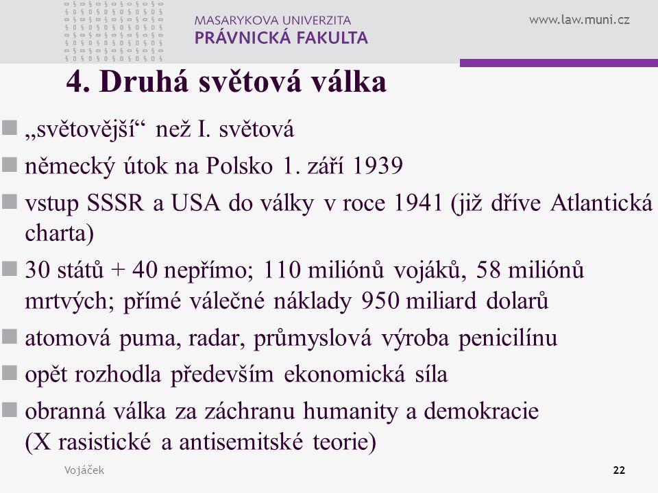 """www.law.muni.cz Vojáček22 4. Druhá světová válka """"světovější než I."""