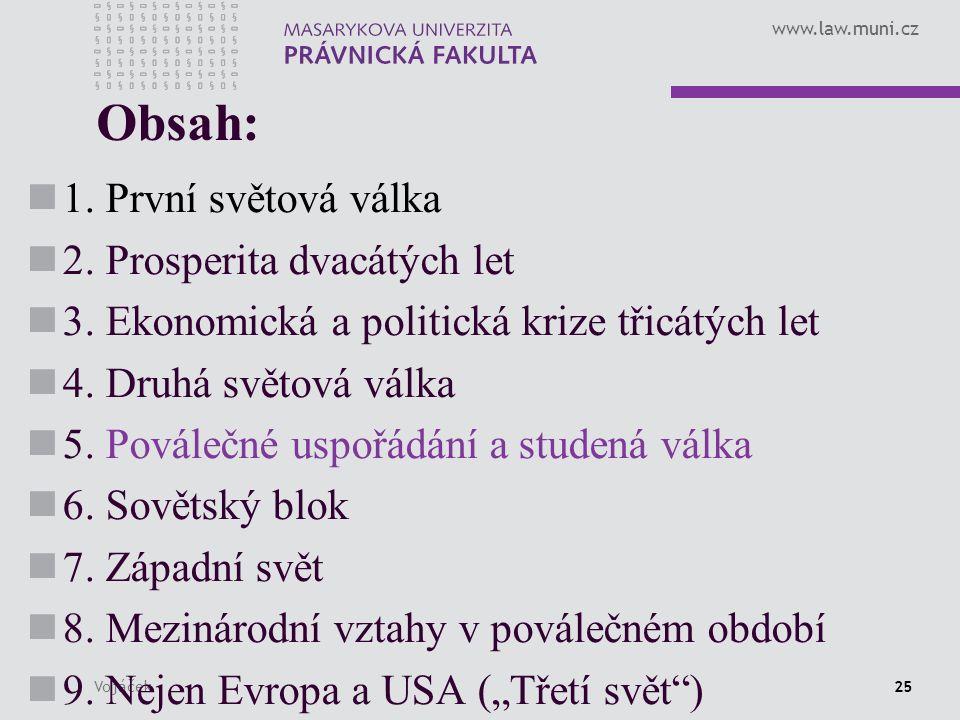 www.law.muni.cz Vojáček25 Obsah: 1. První světová válka 2.
