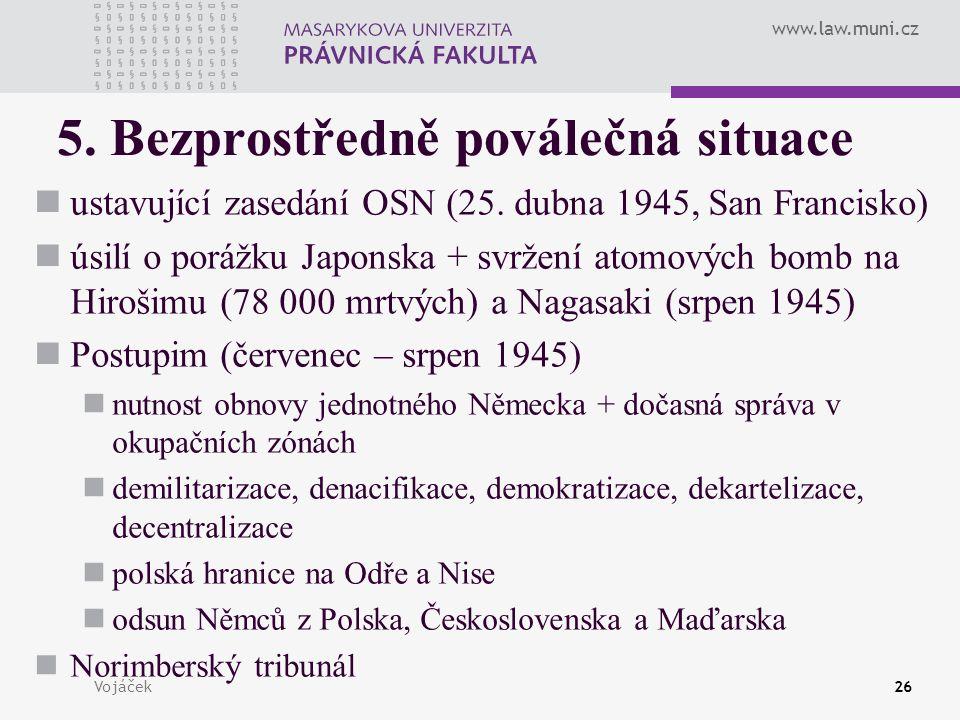 www.law.muni.cz Vojáček26 5. Bezprostředně poválečná situace ustavující zasedání OSN (25.