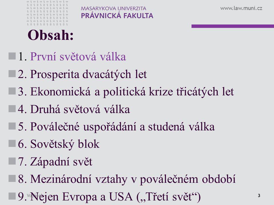 www.law.muni.cz Vojáček3 Obsah: 1. První světová válka 2.