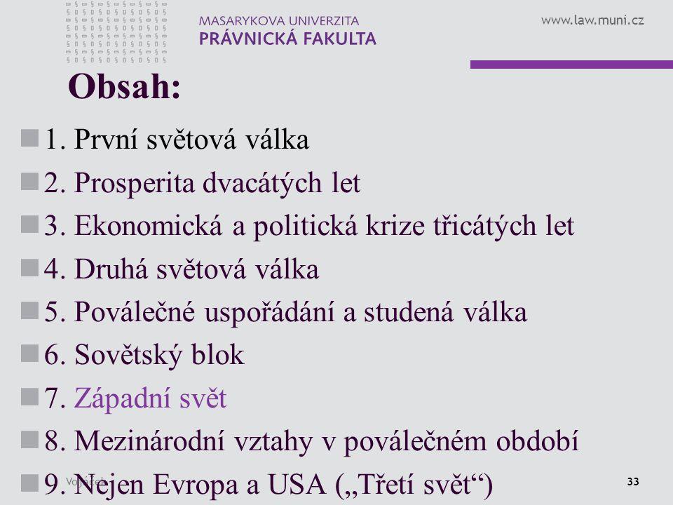 www.law.muni.cz Vojáček33 Obsah: 1. První světová válka 2.