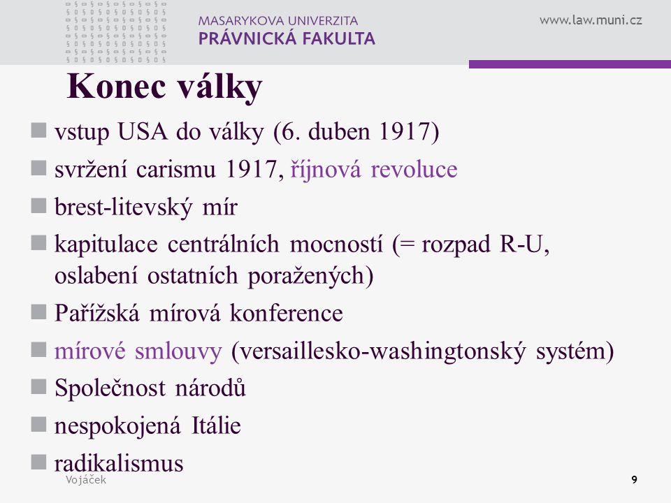 www.law.muni.cz Vojáček9 Konec války vstup USA do války (6.