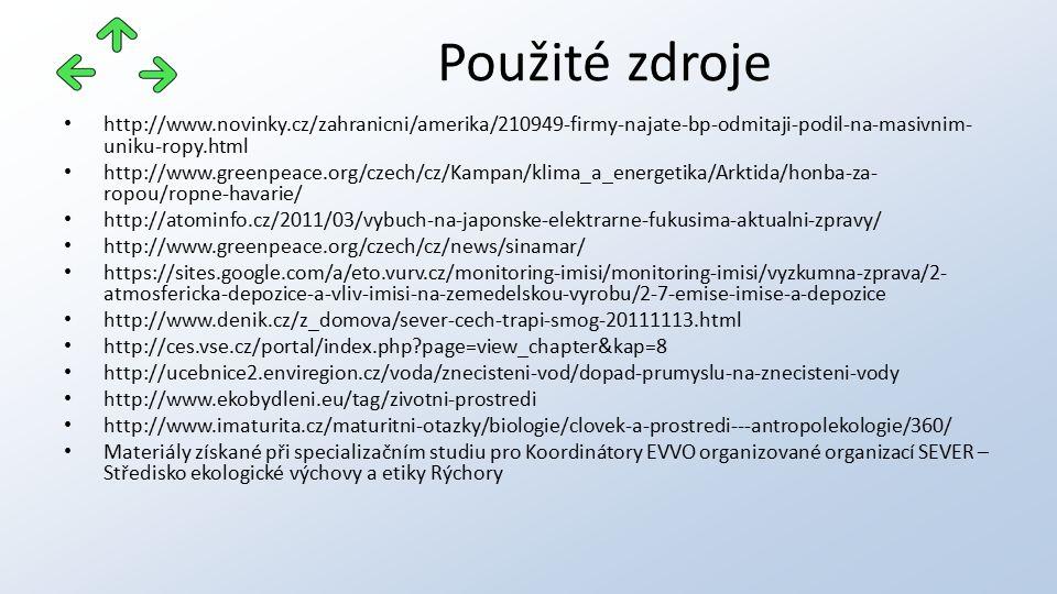 http://www.novinky.cz/zahranicni/amerika/210949-firmy-najate-bp-odmitaji-podil-na-masivnim- uniku-ropy.html http://www.greenpeace.org/czech/cz/Kampan/