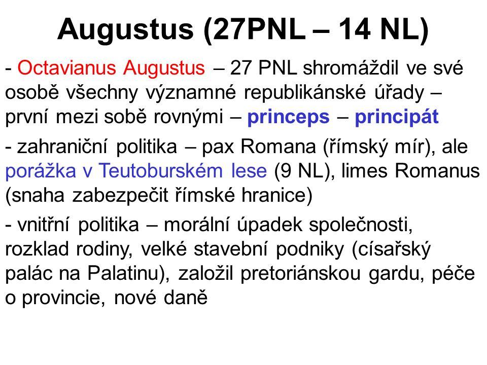 Iulsko-claudijská dynastie Tiberius (14-37) – adoptivní syn Augusta, dokonalá správa země z Capri Caligula (37-41) – bezohledná despotická vláda, zavražděn pretoriáni Claudius (41-54) – jeden z nejvzdělanějších císařů (etruština), zavražděn manželkou Agrippinou Nero (54-68) – krutovládce, odpovědný za požár Říma, pronásledování křesťanů (poprava sv.