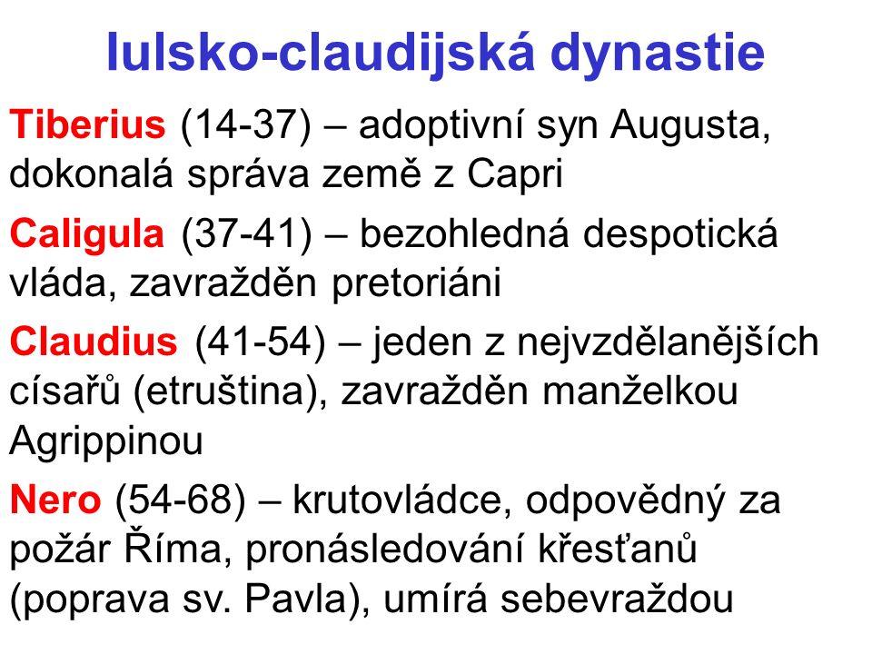 Flaviovci (69-96) Vespasianus (69-79) – povolán císařem legiemi, do čela školení úředníci, hospodářská stabiliba, kolonát Titus (79-81) – zničil jeruzalémský chrám (70), výbuch Vesuvu, katastrofální požár Říma (obojí 79) Dominitianus (81-96) – krutovládce, zavražděn Adoptivní císaři (96-192) Nerva (96-98) – senátor, dosazen senátem zavedl princip adopce Traianus (98-117) – největší územní rozmach říše Hadrianus (117-138) – konec výbojů, limes romanus na hranici Dunaje a Rýna, diaspora Židů Antonius Pius (138-161) rozkvět provincií Marcus Aurelius (161-180) – filozof na trůně, markomanské války, barbarizace říše Commodus (180-192) – spor se senátem, zavražděn Severovská dynastie a vojenští císaři (192-284) – krize impéria, intenzivní šíření křesťanství