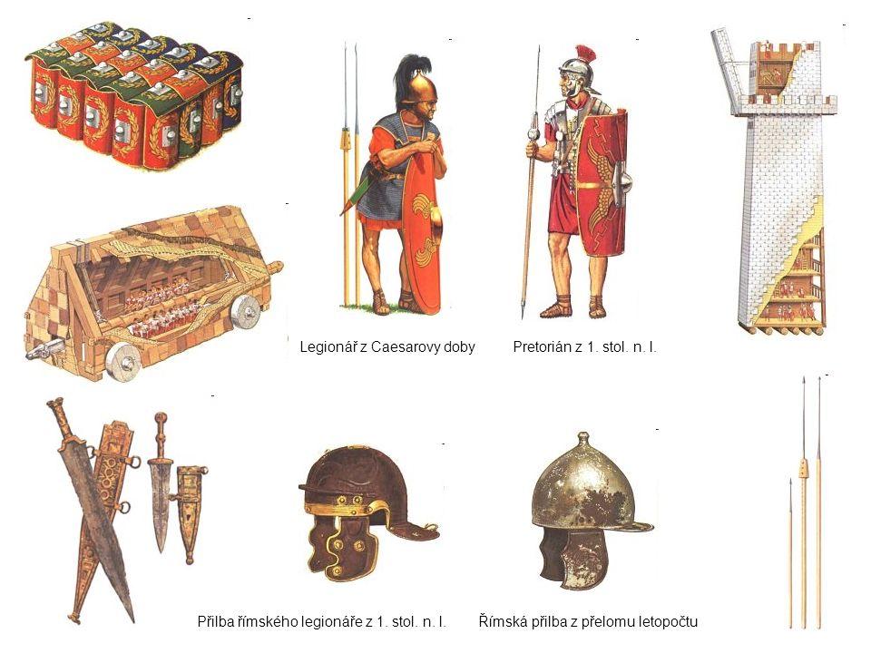 Římská přilba z přelomu letopočtu Legionář z Caesarovy dobyPretorián z 1. stol. n. l. Přilba římského legionáře z 1. stol. n. l.