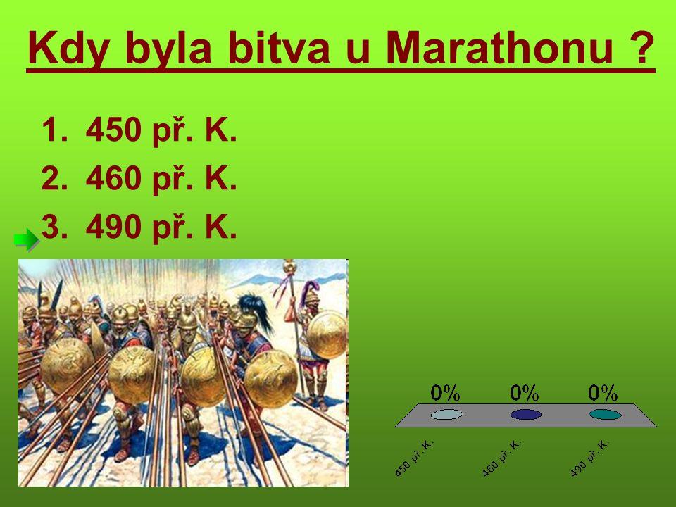 Kdy byla bitva u Marathonu 1.450 př. K. 2.460 př. K. 3.490 př. K.