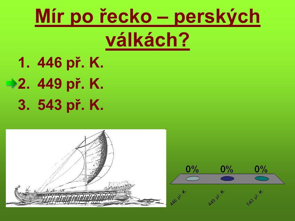 Mír po řecko – perských válkách 1.446 př. K. 2.449 př. K. 3.543 př. K.