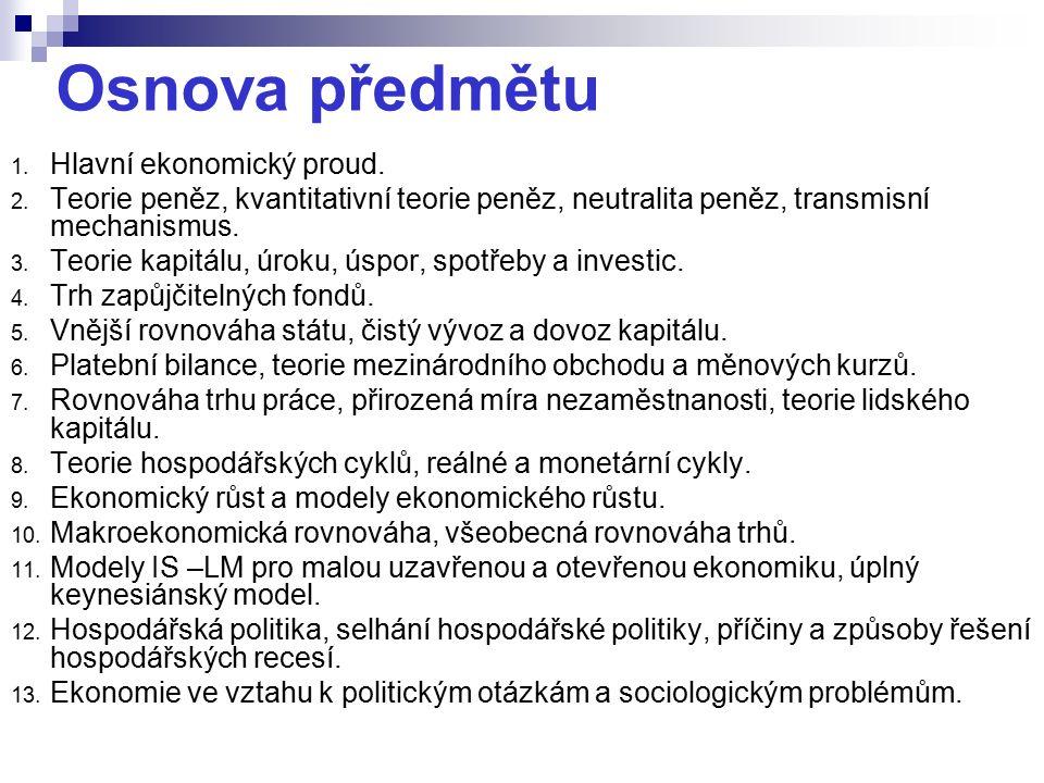 Osnova předmětu 1. Hlavní ekonomický proud. 2.