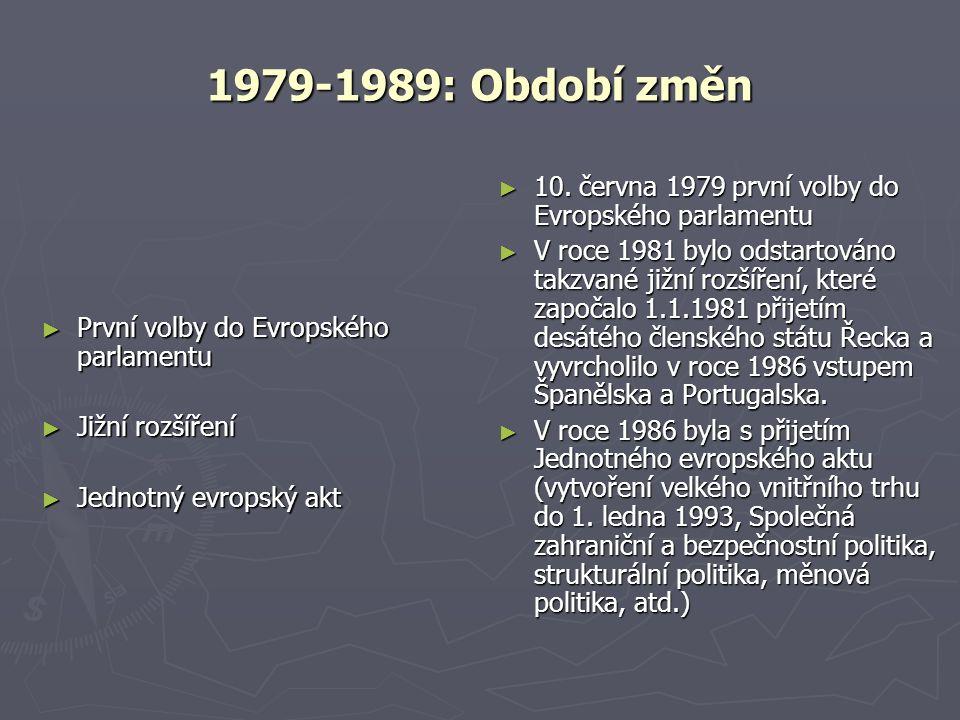 1979-1989: Období změn ► První volby do Evropského parlamentu ► Jižní rozšíření ► Jednotný evropský akt ► 10.