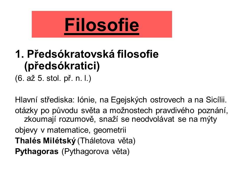 Filosofie 1. Předsókratovská filosofie (předsókratici) (6.